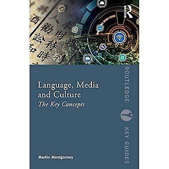 Sprache, Medien und Kultur: Die wichtigsten Konzepte (Routledge Key Guides)