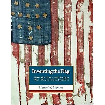 Inventing the Flag: How the Stars and Stripes Was Woven from Symbols