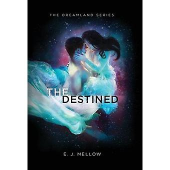The Destined by Mellow & E.J.