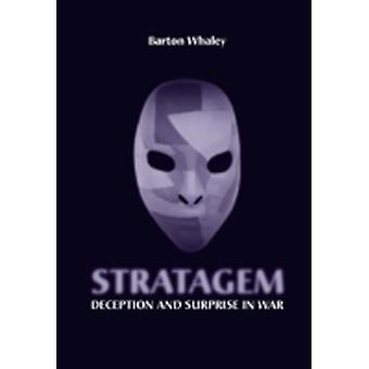 Stratagem  Deception and Surprise in War by Whaley & Barton