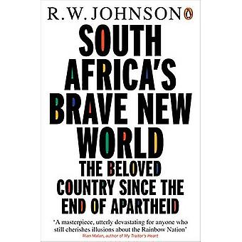 South Africas Brave New World by R W Johnson