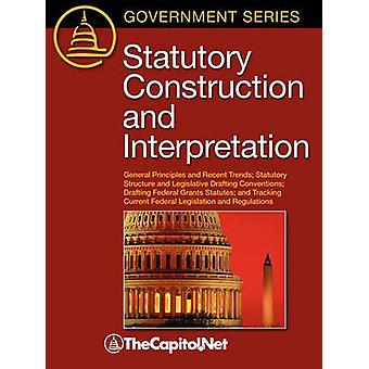 Statutory Construction and Interpretation General Principles and Recent Trends Statutory Structure and Legislative Drafting Conventions Drafting Fe by Dorsey & Tobias A.
