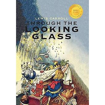 Through the LookingGlass Illustrated 1000 Copy Limited Edition by Carroll & Lewis