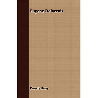 Eugene Delacroix by Bussy & Dorothy
