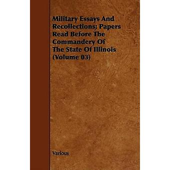 Military Essays and Recollections Papers Read Before the Commandery of the State of Illinois Volume 03 by Various