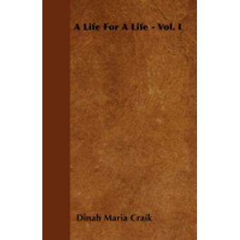 A Life for a Life  Vol. I by Craik & Dinah Maria Mulock
