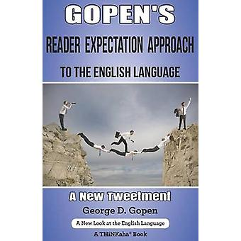 Gopens Reader Expectation Approach to the English Language A New Tweetment by Gopen & George D.