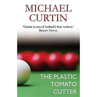 The Plastic Tomato Cutter by Curtin & Michael