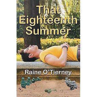 That Eighteenth Summer by OTierney & Raine