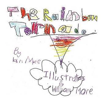 The Rainbow Tornado by More & Ian