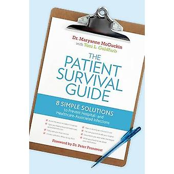 The Patient Survival Guide by McGuckin Dr. & Sc. & Ed. & Maryanne