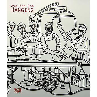 Aya Ben Ron - Hanging by Suhail Malik - 9783775732130 Book