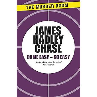 Come Easy Go Easy by Chase & James Hadley