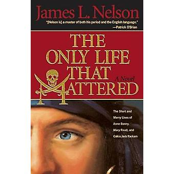 Only Life That Mattered by Nelson & James L.