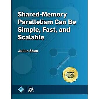 SharedMemory Parallelism Can be Simple Fast and Scalable by Shun & Julian