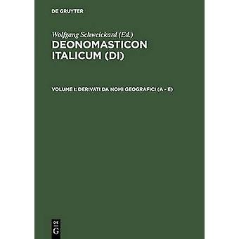 Derivati Da Nomi Geografici a  E by Schweickard & Wolfgang