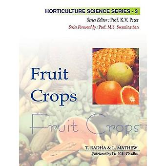 Fruit Crops Vol.02 Horticulture Science Series by Radha & T.