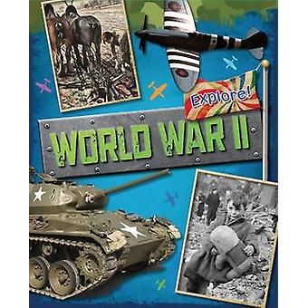 Explore! - World War Two by Jane Bingham - 9780750288835 Book