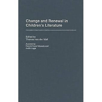 Change and Renewal in Children's Literature by Thomas Van der Walt -