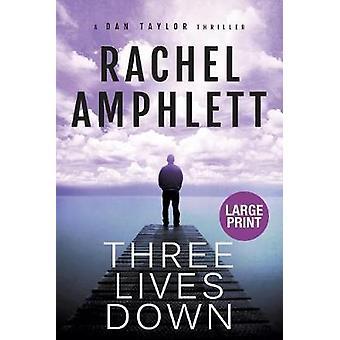 Three Lives Down by Rachel Amphlett - 9780648366379 Book