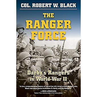 The Ranger Force - Darby'S Rangers in de Tweede Wereldoorlog door Robert W. Black