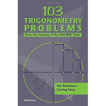 103 Trigonometry Problems - From the Training of the USA IMO Team by A