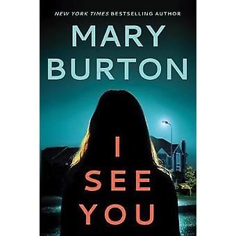 I See You by Mary Burton - 9781542007603 Book