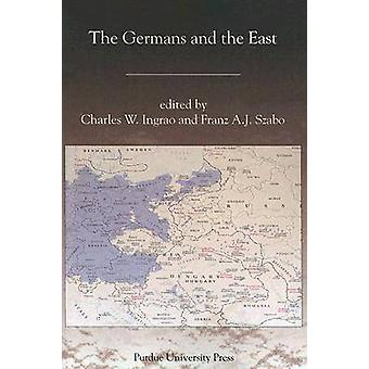 The Germans and the East by Charles Ingaro - Franz A. J. Szabo - 9781