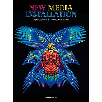 New Media Installation - Technology in Art by Gingko Press - 978158423