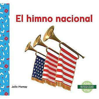 El himno nacional (National Anthem) by Julie Murray - 9781644943786 B