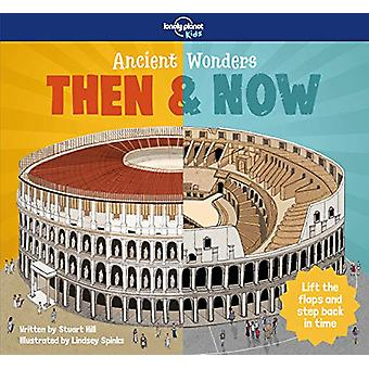 Ancient Wonders - Then & Now by Lonely Planet Kids - 978178701339