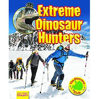 Extreme Dinosaur Hunters by Ruth Owen - 9781788560856 Book