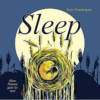 Sleep - How Nature gets its Rest by Kate Prendergast - 9781910646274 B