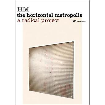 The Horizontal Metropolis - A Radical Project by Chiara Cavalieri - 97