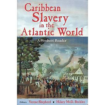 Caribbean Slavery in the Atlantic - A Student Reader by Hilary Beckles
