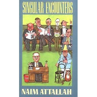 Singular Encounters by Naim Attallah - 9780704301665 Book