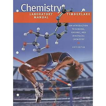 Lab Manual for Chemistry  An Introduction to General Organic and Biological Chemistry by Karen C Timberlake