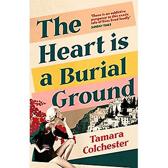 The Heart Is a Burial Ground by Tamara Colchester - 9781471165740 Book