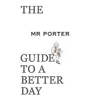 O Guia MR PORTER para um Dia Melhor pelo Sr. Porter - 9780500295700 Livro