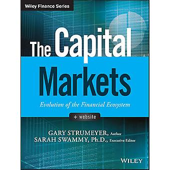 The Capital Markets - Evolution of the Financial Ecosystem by Gary Str