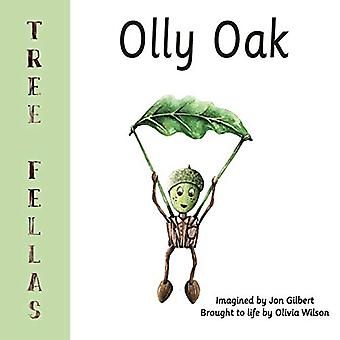 Tree Fellas - Olly Oak by Jon Gilbert - 9781786235527 Book