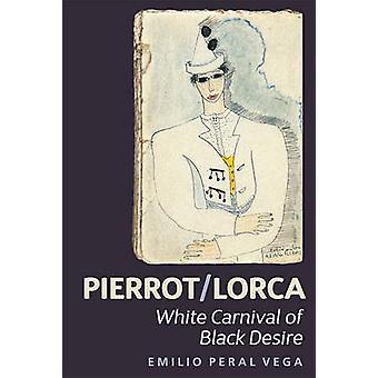 Pierrot/Lorca - White Carnival of Black Desire by Emilio Peral Vega -
