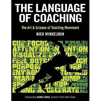 The Language of Coaching - The Art & Science of Teaching Movement
