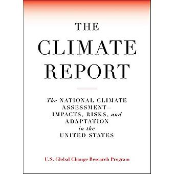 The Climate Report by U S Global Change Research Program - 9781612198