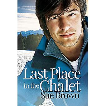 Last Place in the Chalet by Sue Brown - 9781644055519 Book