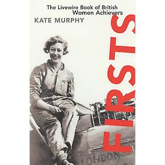 Firsts by Edited by Kate Murphy
