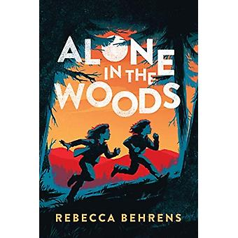 ALONE IN THE WOODS by BEHRENS & REBECCA