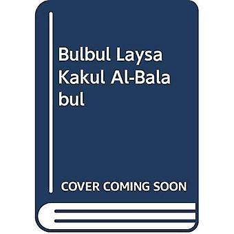 Bulbul Laysa Kakul Al-Balabul