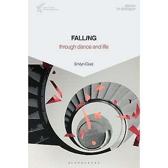 Falling Through Dance and Life by Claid & Dr Emilyn Independent scholar & UK