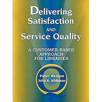 Tyytyväisyyden ja palvelun laadun toimittaminen - Asiakaslähtöinen approac